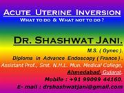 MANAGEMENT OF ACUTE UTERINE INVERSION BY DR SHASHWAT JANI
