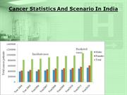 Cancer Statistics And Scenario In India