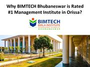 Why BIMTECH Bhuvaneswar Is Rated #1 Management Institute In Orissa