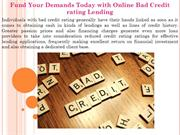 Fund Your Demands Today with Online Bad Credit rating Lending