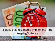 3 Signs that You Should Implement Time Keeping Software