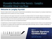 Hyundai Dealership Surrey - Langley Hyundai (604) 539-8549
