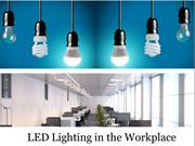 LED Lighting in the Workplace