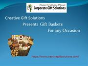 Creative Gift Solutions Presents Gift Basket For any Occasion