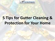 5 Tips for Gutter Cleaning & Protection for Your Home