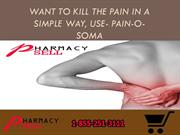 Want To Kill the Pain in A Simple Way,Use- Pain-O-Soma