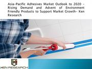 Asia Pacific Adhesivs Market Size |Asia Pacific Adhesive Market
