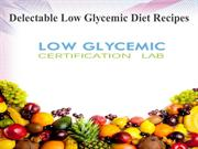Delectable Low Glycemic Index Diet Recipes