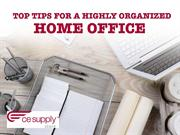 Top Tips for a Highly Organized Home Office