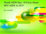 Facts About HIV/AIDS in 2015: World AIDS Day