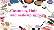 Costumes, Hair and makeup survey