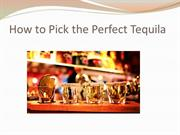 How to Pick the Perfect Tequila