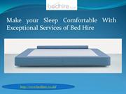 Make your Sleep Comfortable With Exceptional Services of Bed Hire
