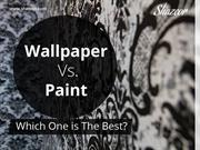 Wallpaper vs. Paint - Which One to Choose?