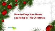 How to Keep Your Home Sparkling in Christmas