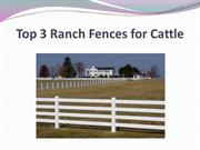 Top 3 Ranch Fences for Cattle