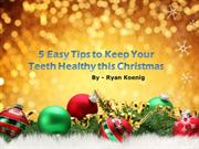5 Easy Tips to Keep Your Teeth Healthy