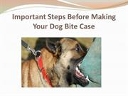 Important Steps Before Making Your Dog Bite Case