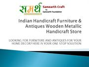 Indian Handicraft Furniture & Antiques Wooden Metallic Handicraft