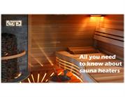 All you need to know about sauna heaters.