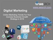 Digital Marketing - Online Marketing Trends For Your Increase Business