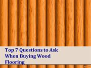 Top 7 Questions to Ask When Buying Wood Flooring