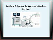 Medical Euipment By Complete Medical Services