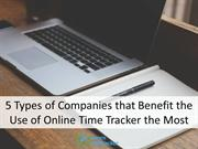 5 Types of Companies that Benefit the Use of Online Time Tracker the M