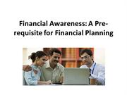 Financial Awareness A Pre-requisite for Financial Planning