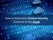 How to Overcome Content Security Concerns in the Cloud