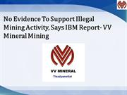 No Evidence To Support Illegal Mining Activity, Says IBM Report- VV Mi