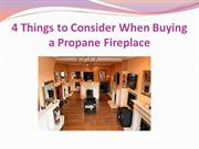 4 Things to Consider When Buying a Propane Fireplace