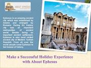 Make a Successful Holiday Experience with About Ephesus