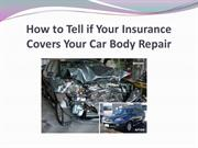 How to Tell if Your Insurance Covers Your Car Body Repair