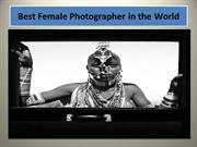 Best Female Photography - Best Female Photographer in the World