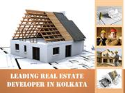 Know About The Leading Real Estate Developer in Kolkata