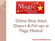 Online Shop Adult Diapers & Pull-ups at Magic Medical