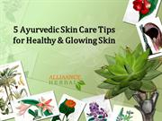 5 Ayurvedic Skin Care Tips for Healthy & Glowing Skin