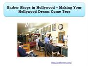 Barber Shops in Hollywood – Making Your Hollywood Dream Come True
