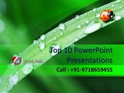Top 10 Powerpoint Presentations @ 9718659455