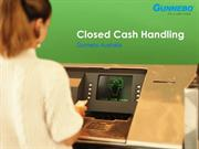 Closed Cash Handling