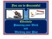 4.  Planning your Work andWorking your Plan Effectively(1)