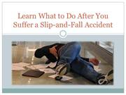 Learn What to Do After You Suffer a Slip-and-Fall Accident
