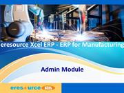 eresource Xcel ERP | ERP For Manufaturing Indusrty | Admin Module