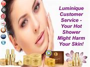 Luminique Customer Service - Your Hot Shower Might Harm Your Skin!