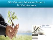 FIN 534 tutor Education Expert - fin534tutor.com