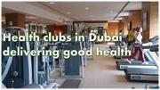Health clubs in Dubai delivering good health