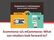 Ecommerce v/s mCommerce: What can retailers look forward to?