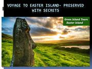 Voyage to Easter Island- Preserved with secrets