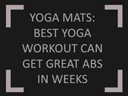 Yoga Mats: Best Yoga Workout can get great Abs in weeks